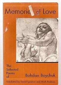 Memories of Love: The Selected Poems of Bohdan Boychuk