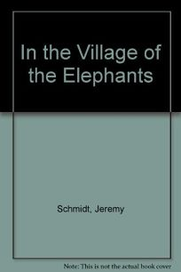 In the Village of the Elephants