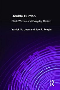 Double Burden: Black Women and Everyday Racism