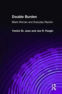 Double Burden: Black Women and Everyday Racism