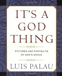 ITS A GOD THING: Pictures and Portraits of Gods Grace