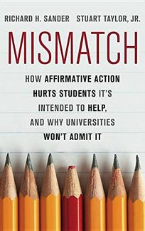 Mismatch: How Affirmative Action Hurts Students Its Intended to Help