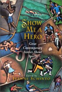 Show Me a Hero: Great Contemporary Stories about Sports