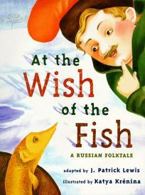 At the Wish of a Fish: A Russian Folktale