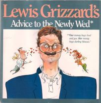 Lewis Grizzards Advice to the Newly Wed; Lewis Grizzards Advice to the Newly Divorced