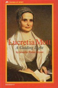 Lucretia Mott: A Guiding Light