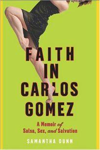 Faith in Carlos Gomez: A Memoir of Salsa