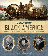 Discovering Black America: From the Age of Exploration to the Twenty-First Century