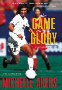 The Game and the Glory: An Autobiography
