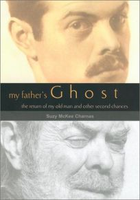 MY FATHERS GHOST: The Return of My Old Man and Other Second Chances