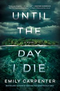 Mystery/Thriller Book Review: Until the Day I Die by Emily Carpenter. Lake Union, $16 trade paper (268p) ISBN 978-0-9972575-4-0