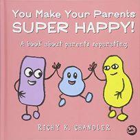 You Make Your Parents Super Happy! A Book About Parents Separating