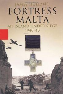 Fortress Malta: An Island Under Siege