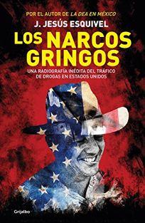 Los Narcos Gringos the Gringo Drug Lords