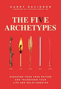 Religion Book Review: The Five Archetypes: Discover Your True Nature and Transform Your Life and Relationships by Carey Davidson. Simon Schuster, $16.99 trade paper (288) ISBN 978-1-9821-4171-4