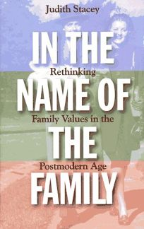 In the Name of the Family: Rethinking Family Values in the Postmodern Age