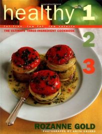 Healthy 1-2-3: The Ultimate Three-Ingredient Cookbook
