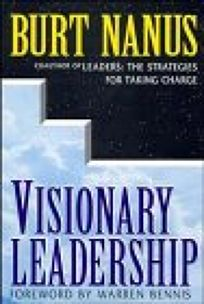 Visionary Leadership: Creating a Compelling Sense of Direction for Your Organization