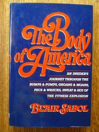The Body of America: An Insiders Journey Through the Bumps and Pumps