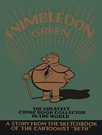 Wimbledon Green: The Greatest Comic Book Collector in the World