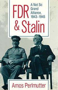 FDR & Stalin: A Not So Grand Alliance