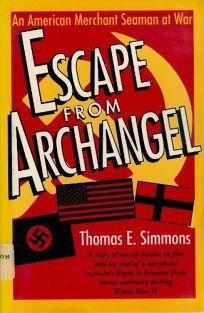 Escape from Archangel: An American Merchant Seaman at War
