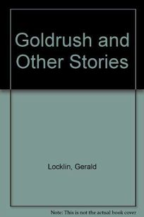 The Gold Rush and Other Stories: Including the Bukowski/Barfly Narrative