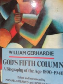 Gods Fifth Column: A Biography of the Age: 1890-1940