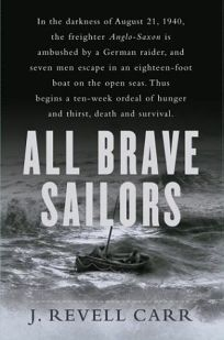 ALL BRAVE SAILORS: The Sinking of the Anglo-Saxon