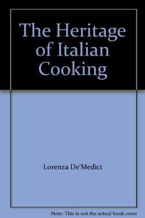 The Heritage of Italian Cooking