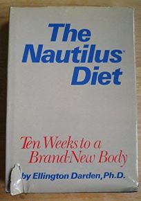 The Nautilus Diet: Ten Weeks to a Brand-New Body
