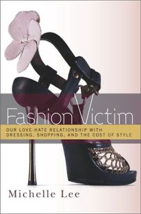 FASHION VICTIM: Our Love-Hate Relationship with Dressing