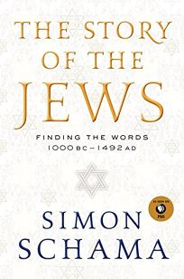 The Story of the Jews: Finding the Words 1000 BCE–1492 CE