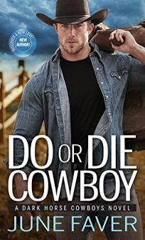 Do or Die Cowboy: Dark Horse Cowboys