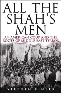 ALL THE SHAHS MEN: The Hidden Story of the CIAs Coup in Iran