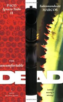 The Uncomfortable Dead Whats Missing Is Missing: A Novel by Four Hands