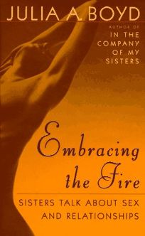 Nonfiction Book Review: Embracing the Fire: Sisters Talk