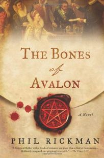 The Bones of Avalon: Being Edited from the Most Private Documents of Dr. John Dee