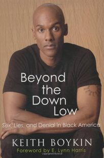 Beyond the Down Low: Sex