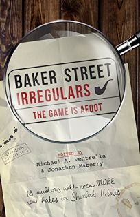 Baker Street Irregulars: The Game Is Afoot