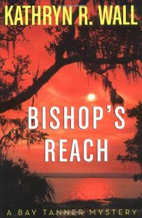 Bishops Reach: A Bay Tanner Mystery