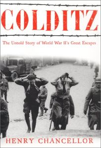 COLDITZ: The Untold Story of World War IIs Great Escapes