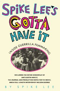 Spike Lees Gotta Have It: Inside Guerrilla Filmmaking