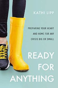 Ready for Anything: Preparing Your Heart and Home for Any Crisis Big or Small