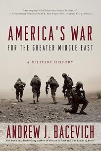 Americas War for the Greater Middle East: A Military History