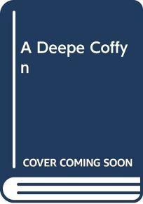A Deepe Coffyn
