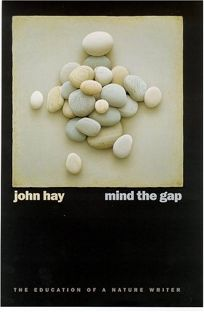 MIND THE GAP: The Education of a Nature Writer