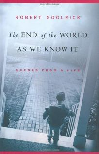 The End of the World as We Know It: Scenes from a Life