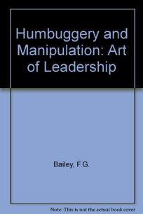 Humbuggery and Manipulation