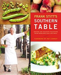 FRANK STITTS SOUTHERN TABLE: Recipes and Gracious Traditions from Highlands Bar and Grill